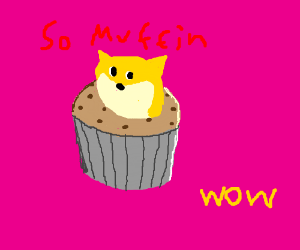 Overused dog meme merged with muffin