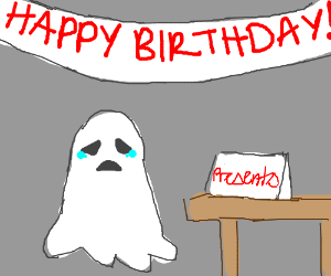 Nobody came to the ghost's birthday party.