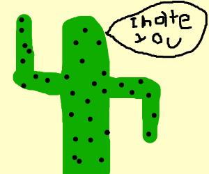 Rude cactus