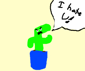 Swastika-shaped, polka-cactus hates you.