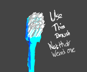JUST USE THE NORMAL TOOTHBRUSH!! D:<