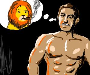 Buff man thinking about a smoking lion