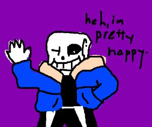 Sans the skeleton is happy