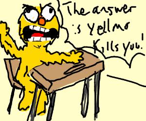 Yellmo hates sitting in class