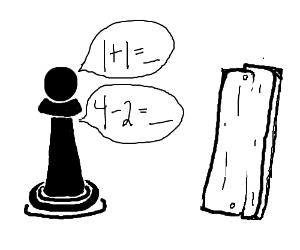 Pawn asks a wooden plank simple arithmetic