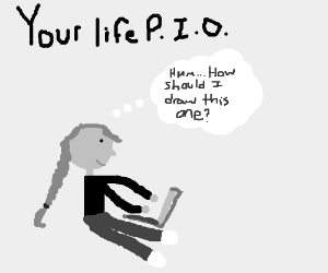Your life PIO