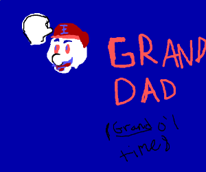 """We'll have a """"GRAND DAD"""" time!"""