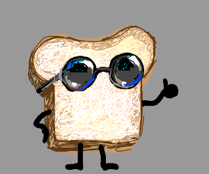"""""""aw man, that's such a cool bread"""""""