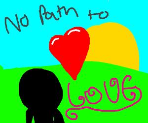 No path to love.