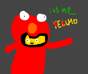 You thought it was Elmo, but it was me, Yellmo