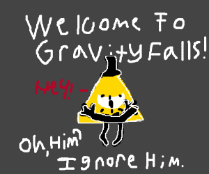Just ignore bill cipher