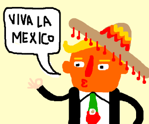 If Trump were Mexican...
