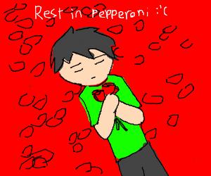 Rest in pepperonies