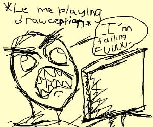 failing at the drawing segment of drawception