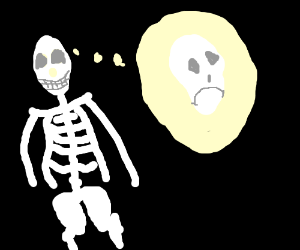 Skeletons would stop smiling if they could.
