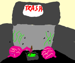 Smelly brains cooking in a trash can