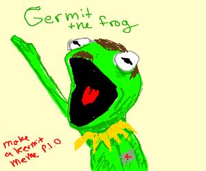 Create a Kermit meme PIO