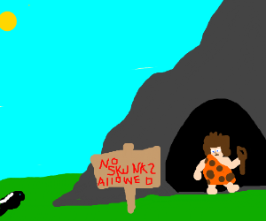 a cave; no skunks allowed