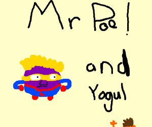 Mr. Poe & Yogul (Dorbees)