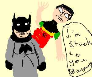 Batman has robin genetically attached to him