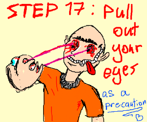 Step 16: DON'T BELIEVE ANYTHING YOU READ!