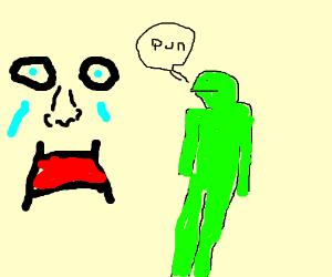 the puns doe D;