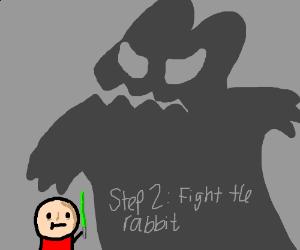 Step 1: follow the white rabbit