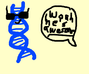 DNA is rad. Damn he's cool