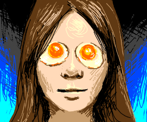 Lady with Sunny Side Up Eggs for Eyes