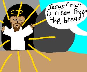 Jesus crust comes back