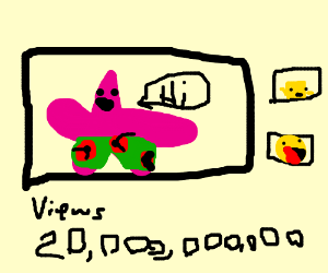 Patrick Star gets 20 billion views.