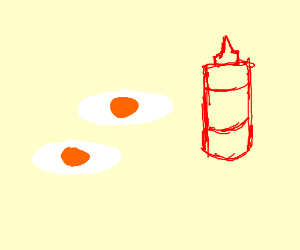 Fried eggs and ketchup
