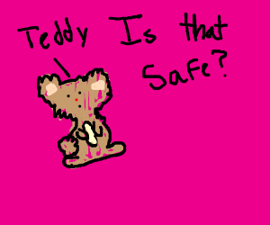 """Is that the safe?"""" said teddy"""