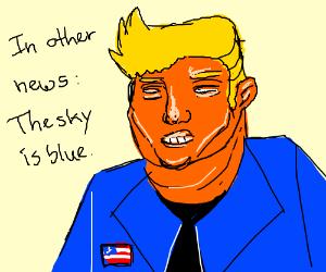 Donald Trump being stupid, yet confident