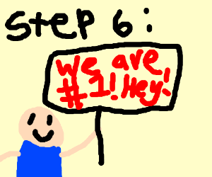 Step 6: We are number one. Hey!