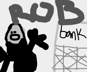 Robbing a Bank Questionably