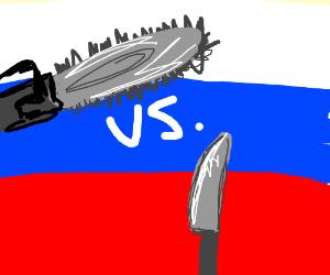 Russia chainsaw vs Russia knife