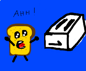 Toast screaming AHH! at a toaster