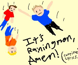 It's raining men, Hallelujah (continue lyrics)