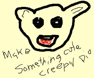 Make something cute creepy PIO