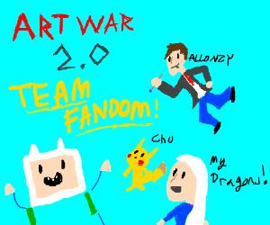 Art War 2.0! Go Team Fandom!