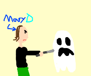 Mary D stabbing a ghost