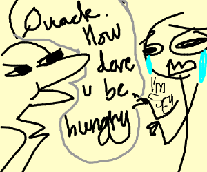 duck blames you for being hungry