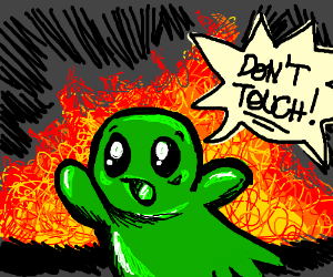 Green ghost warns you not to touch the fire.