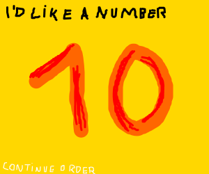 Id like a number nine...(cont. order)