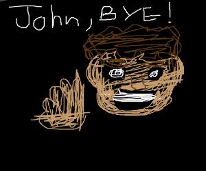 John, bye!