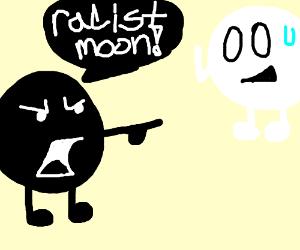 Black moon calls a white moon racist