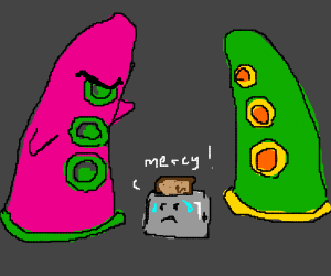 """Toaster with tentacles says """"PLEASE HAVE MERCY"""