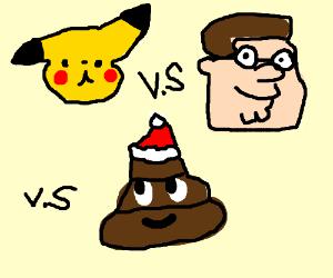 pikachu vs peter griffin vs christmas poo