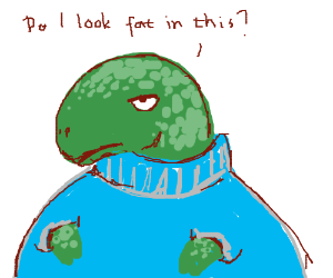 Turtle wearing a Turtleneck, questions if fat.